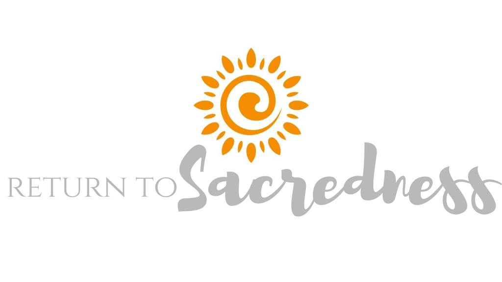 Return to Sacredness